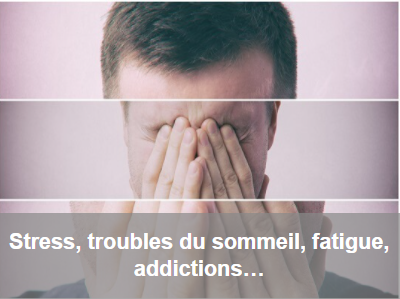 Stress-Fatigue-Sommeil-Addiction